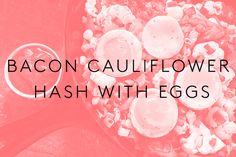 Instead of potatoes, this hash uses cauliflower — with irresistible results. You can make your eggs any way you like: soft-boiled, fried, poached, scrambled, you name it. As for the bacon, make sure to look for a sugar-free kind; a lot of packaged bacon has sneaky added sugar. Pro tip: Freeze the leftovers for on-the-go breakfasts that will keep up to six weeks.  Yields: Serves four, ...
