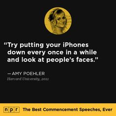 Amy Poehler, 2011. From NPR's The Best Commencement Speeches, Ever.