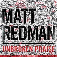Review of Matt Redman's New Album- Unbroken Praise from HollywoodJesus.com!