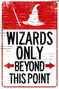 Wizards Only Beyond This Point Sign Poster; In the stairwell!