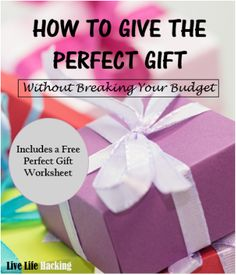 Learn how to give the perfect gift!  Get inspiration and ideas to come up with a gift idea on your own.  http://livelifehacking.com/1/post/2016/08/give-the-perfect-gift-without-breaking-your-budget.html  For Christmas, holidays Gifts For Friends, For Kids, For Men, For Woman, For Family, How to Guide