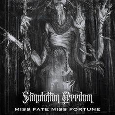 The Sciolist Gate: Simulation:Freedom - Miss Fate Miss Fortune (2016)