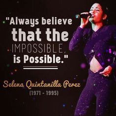 Some Selena for your Monday morning. #selena #quote #inspiration #possible #impossible #believe #motivate #mondaymotivation #latina #celeb #music #singer