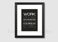 Work for a cause not for applause - Laminas decorativas - Cuadros - Poster - Motivacion - Motivational quotes - Quotes printables