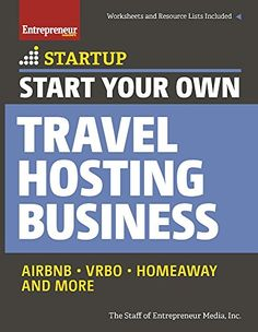 Start Your Own Travel Hosting Business: Airbnb, VRBO, Homeaway, and More (StartUp Series) Download the ebook: https://www.good-ebooks.org/start-your-own-travel-hosting-business-airbnb-vrbo-homeaway-and-more-startup-series/ #ebooks #book #ebook #books #PDF