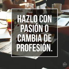 Trabajar con pasión es mejor que solo una profesión...