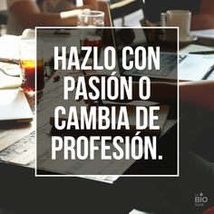 #pasion #trabajo #frases #inspiraconales #quotes