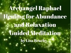 Archangel Raphael  Healing for Abundance and Relaxation Guided Meditation