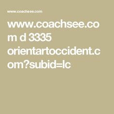 www.coachsee.com d 3335 orientartoccident.com?subid=lc