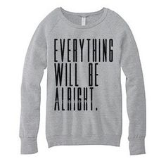 Fancy - Everything Will Be Alright Sweater