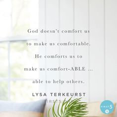 Will you allow God to comfort you and then take that comfort to others? | @lysaterkeurst #First5