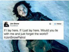 """Jon Snow patrol. 