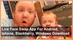 Live FaceSwap App for Android, Iphone, Blackberry, Windows. The Live Free face Swap Apps is the most awarding app of 2016. Funny Family Swap Live Video