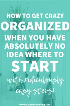 Tips and tricks on how to get organized when you don't know where to start. Because let's face it, getting started is the hardest part.