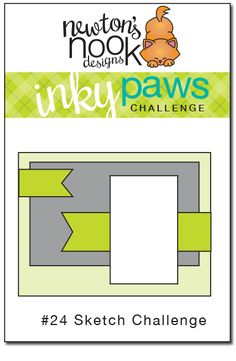 Newton's Nook Designs | Inky Paws Challenge 24 - Sketch #inkypaws