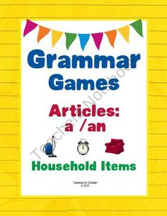Grammar Games - Articles A, An (Household Items Edition) from 1 2 3 Creations by L Ackert on TeachersNotebook.com (16 pages)  - Make Grammar fun with Grammar Games!