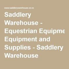 Saddlery Warehouse - Equestrian Equipment and Supplies - Saddlery Warehouse