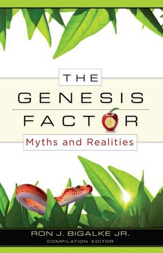 The Genesis Factor: Myths and Realities Ron J. Bigalke Jr.