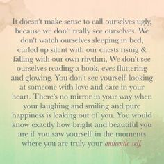 You don't see how beautiful you truly are