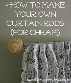 Making your own curtain rods is super easy and super cheap.... it's a project you can do even if your not a DIY kinda person. I made a rod for just under bucks, including all the hardware. . The s....