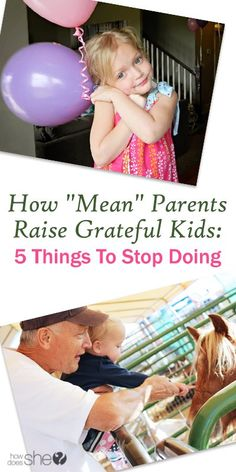 "How ""Mean"" Parents Raise Grateful Kids: 5 Things to STOP Doing.  Positive advice on tips to make it happen."