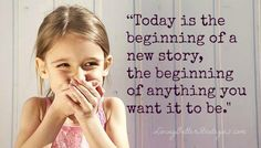 Today is the beginning of anything.