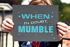 mumble, mumble, mumble... what? nothing...