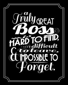 A Great Boss is hard to find Printable Quote Farewell by Jalipeno Boss Day Quotes, Farewell Quotes For Boss, Farewell Sayings, Hard Day Quotes, New Job Survival Kit, National Bosses Day, Leaving Quotes, Goodbye Quotes, Bosses Day Gifts