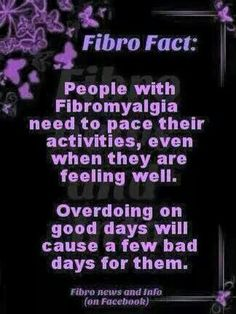 Fibromyalgia - Overdoing it on good days is my idiotic, compulsive, specialty. Seriously!