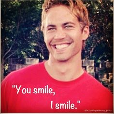 Paul walker your smile