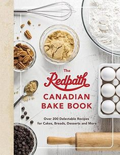 "Redpath Sugar Ltd., ""The Redpath Canadian Bake Book: Over 200 Delectable Recipes for Cakes, Breads, Desserts and More"" English Double Chocolate Brownies, Chocolate Chip Cookies, Chinese Egg Tart, Eat Your Books, Drink Recipe Book, Bakers Kitchen, Best Cookbooks, Chocolate Orange, Baking Ingredients"