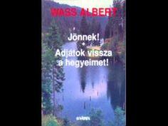 Wass Albert: Jönnek! - Hangoskönyv - Adjátok vissza a hegyeimet Famous People, Books, Movies, Libros, Films, Book, Cinema, Movie, Film
