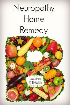 Neuropathy - Home Remedy - Love, Home, and Health
