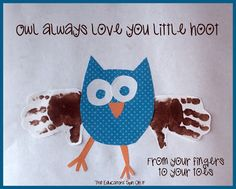 Playful Handprint Owl Idea includes Quote: Owl Always Love You from Your Fingers to Your Toes by The Educators' Spin On It