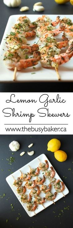 These Lemon Garlic Grilled Shrimp Skewers are SO easy to make and delicious!! www.thebusybaker.ca
