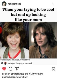 Will: Mom what do you think? Joyce: Who are you? Will: I'm winona ryder!