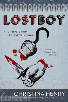 Lost Boy: The True Story of Captain Hook by Christina Henry. The origin story of Captain Hook and a dark re-imagining of Peter Pan by the brilliant author of Alice.