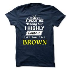BROWN I may be Team T Shirts, Hoodie Sweatshirts
