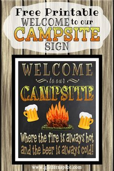 Free Printable Welcome To Our Campsite Sign | Welcome to our campsite where the fire is always hot and the beer is always cold!