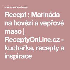Recept : Marináda na hovězí a vepřové maso   ReceptyOnLine.cz - kuchařka, recepty a inspirace