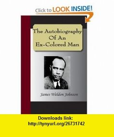 The Autobiography Of An Ex-Colored Man (9781595478672) James Weldon Johnson , ISBN-10: 1595478671  , ISBN-13: 978-1595478672 ,  , tutorials , pdf , ebook , torrent , downloads , rapidshare , filesonic , hotfile , megaupload , fileserve