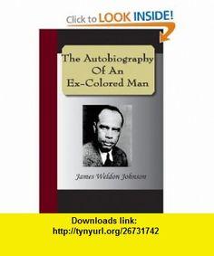 The Autobiography Of An Ex-Colored Man (9781595478672) James Weldon Johnson , ISBN-10: 1595478671  , ISBN-13: 978-1595478672 ,  , tutorials , pdf , ebook , torrent , downloads , rapidshare , filesonic , hotfile , megaupload , fileserve