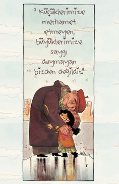 """""""Küçüklerimize merhamet etmeyen, büyüklerimize saygı göstermeyen bizden değildir."""" Hadis-i Şerîf"""