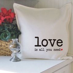 All You Need Is Love, Bed Pillows, Pillow Cases, Pillows