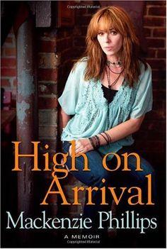 High On Arrival by Mackenzie Phillips,http://www.amazon.com/dp/143915385X/ref=cm_sw_r_pi_dp_eqw4sb1RCHV0VQJ8