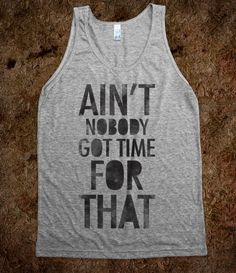 Ain't Nobody Got Time For That (tank) - Galaxy Cats - Skreened T-shirts, Organic Shirts, Hoodies, Kids Tees, Baby One-Pieces and Tote Bags