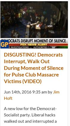 DEMOCRATS DIDN'T RESPECT FALLEN VICTIMS OF A TERRORIST ATTACK DURING A MOMENT OF SILENCE...tell me again how they respect US citizens?http://www.thegatewaypundit.com/2016/06/disgusting-democrats-interrupt-walk-moment-silence-pulse-club-massacre-victims-video/
