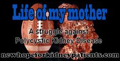 It was back in my college days when my mother started facing health problems. She was eventually diagnosed with Autosomal Dominant Polycystic Kidney Disease