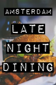 LATE NIGHT DINING - RESTAURANTS OPEN LATE IN AMSTERDAM #restaurants #eat #amsterdam #latenight