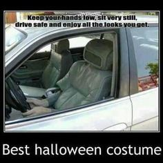 This would be a really funny Halloween costume (:
